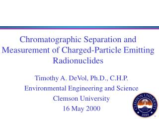 Chromatographic Separation and Measurement of Charged-Particle Emitting Radionuclides