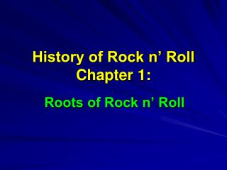 History of Rock n' Roll Chapter 1: