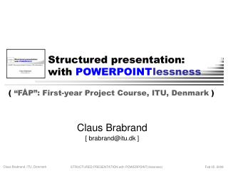 Structured presentation: with  POWERPOINT