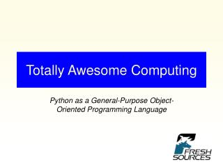 Totally Awesome Computing