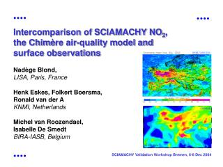 Intercomparison of SCIAMACHY NO 2 ,  the Chim è re air-quality model and  surface observations