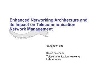 Enhanced Networking Architecture and its Impact on Telecommunication Network Management
