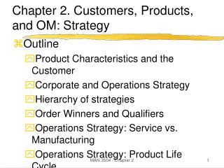 Chapter 2. Customers, Products, and OM: Strategy