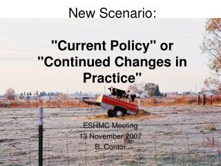 "New Scenario: ""Current Policy"" or ""Continued Changes in Practice"""