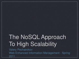 The NoSQL Approach To High Scalability