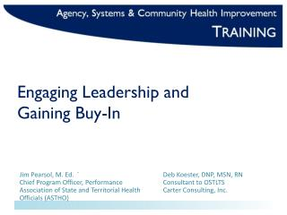 Engaging Leadership and  Gaining Buy-In