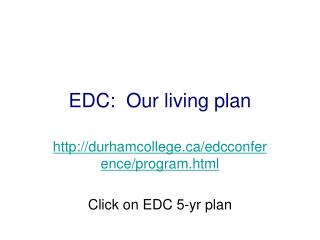 EDC:  Our living plan