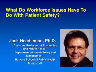 What Do Workforce Issues Have To Do With Patient Safety?