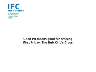 Good PR means good fundraising First Friday, The Hub King's Cross