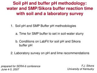 1.  Soil pH and SMP Buffer pH methodologies Time for SMP buffer to set in soil-water slurry