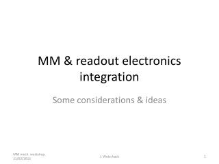 MM & readout electronics integration