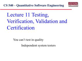 Lecture 11 Testing, Verification, Validation and Certification