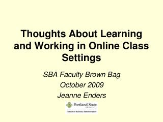 Thoughts About Learning and Working in Online Class Settings