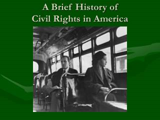 A Brief History of Civil Rights in America