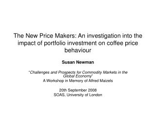 "Susan Newman "" Challenges and Prospects for Commodity Markets in the Global Economy """