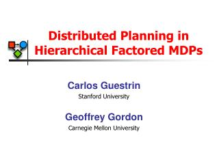 Distributed Planning in Hierarchical Factored MDPs
