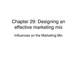 Chapter 29: Designing an effective marketing mix