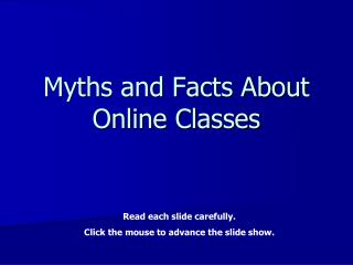 Myths and Facts About Online Classes