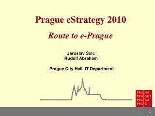 Prague  e Strategy 2010 Route to e-Prague