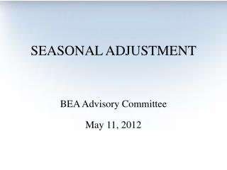 SEASONAL ADJUSTMENT