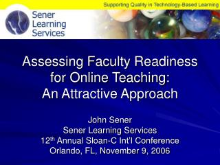Assessing Faculty Readiness  for Online Teaching:   An Attractive Approach