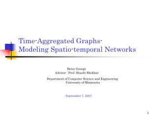 Time-Aggregated Graphs- Modeling Spatio-temporal Networks