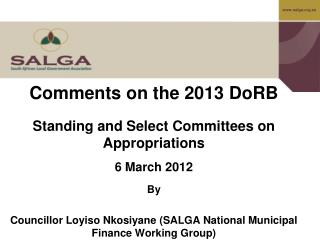 Comments on the 2013 DoRB Standing and Select Committees on Appropriations  6 March 2012  By