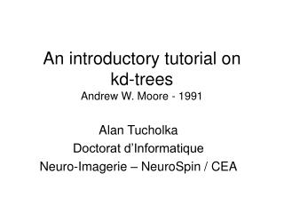 An introductory tutorial on kd-trees Andrew W. Moore - 1991