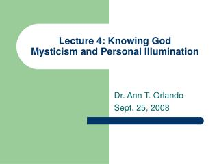 Lecture 4: Knowing God Mysticism and Personal Illumination