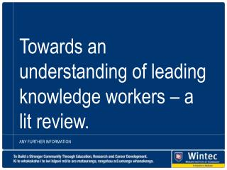 Towards an understanding of leading knowledge workers – a lit review.