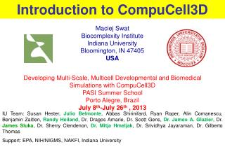 Maciej Swat Biocomplexity Institute Indiana University  Bloomington, IN 47405 USA
