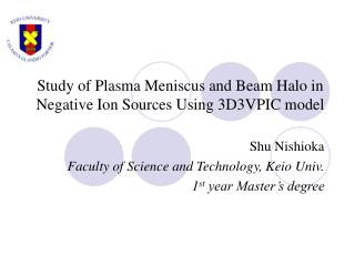 Study of Plasma Meniscus and Beam Halo in Negative Ion Sources Using 3D3VPIC model