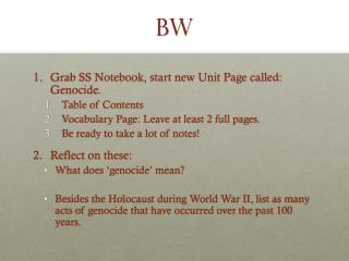 Grab SS Notebook, start new Unit Page called:  Genocide.   Table of Contents