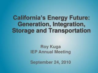 California s Energy Future: Generation, Integration, Storage and Transportation