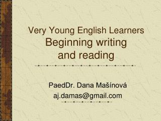Very Young English Learners Beginning writing  and reading