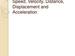 Speed, Velocity, Distance, Displacement and Acceleration