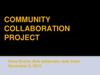 COMMUNITY COLLABORATION PROJECT