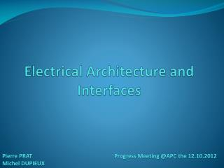 Electrical  Architecture and Interfaces