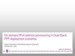 On demand IPv4 address provisioning in Dual-Stack  PPP deployment scenarios.