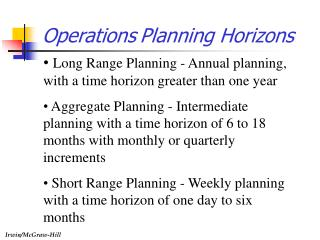 Operations Planning Horizons