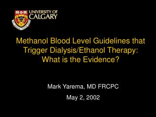 Methanol Blood Level Guidelines that Trigger Dialysis/Ethanol Therapy:  What is the Evidence?