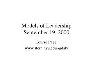 Models of Leadership September 19, 2000