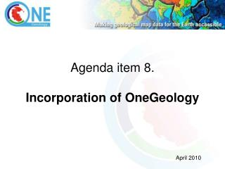 Agenda item 8. Incorporation of OneGeology