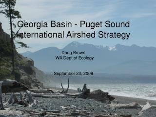 Georgia Basin - Puget Sound International Airshed Strategy Doug Brown   WA Dept of Ecology