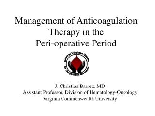 Management of Anticoagulation Therapy in the  Peri-operative Period