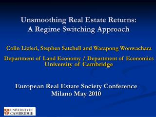 Unsmoothing Real Estate Returns: A Regime Switching Approach