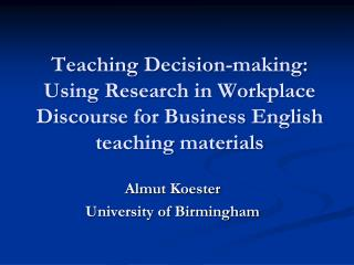 Teaching  Decision-making: Using Research in Workplace Discourse for Business English teaching  materials
