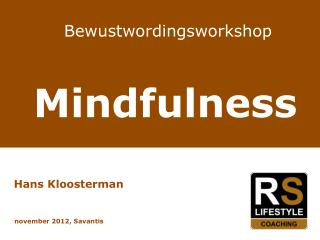 Bewustwordingsworkshop  Mindfulness