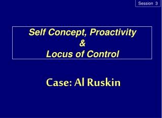 Self Concept, Proactivity & Locus of Control