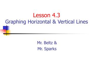 Lesson 4.3 Graphing Horizontal & Vertical Lines